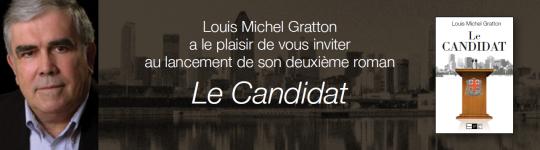 Invitation au lancement du livre LeCandidat - Louis-Michel Gratton